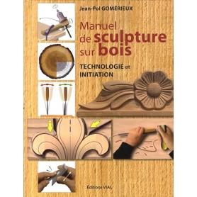 Manuel de Sculpture sur bois - initiation