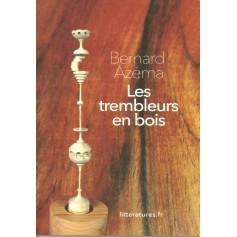 Les trembleurs en Bois - Bernard Azema